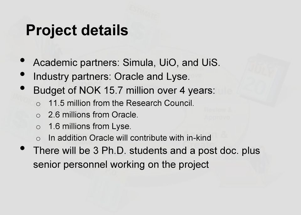 5 millin frm the Research Cuncil. 2.6 millins frm Oracle. 1.6 millins frm Lyse.