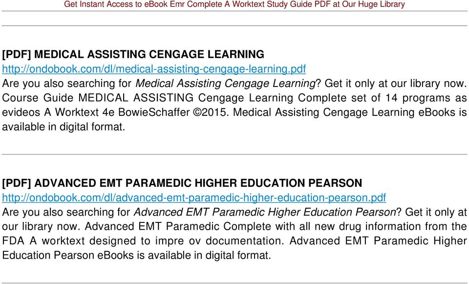 Medical Assisting Cengage Learning ebooks is [PDF] ADVANCED EMT PARAMEDIC HIGHER EDUCATION PEARSON http://ondobook.com/dl/advanced-emt-paramedic-higher-education-pearson.