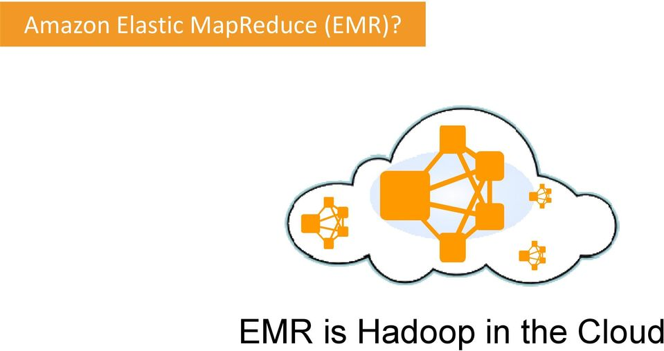 EMR is Hadoop
