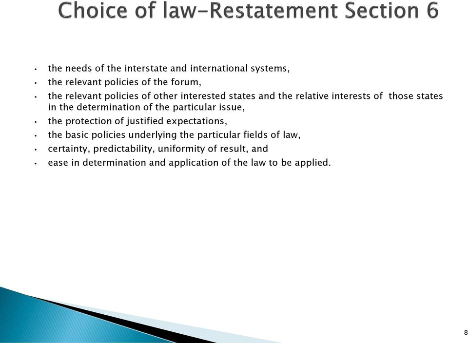 issue, the protection of justified expectations, the basic policies underlying the particular fields of law,