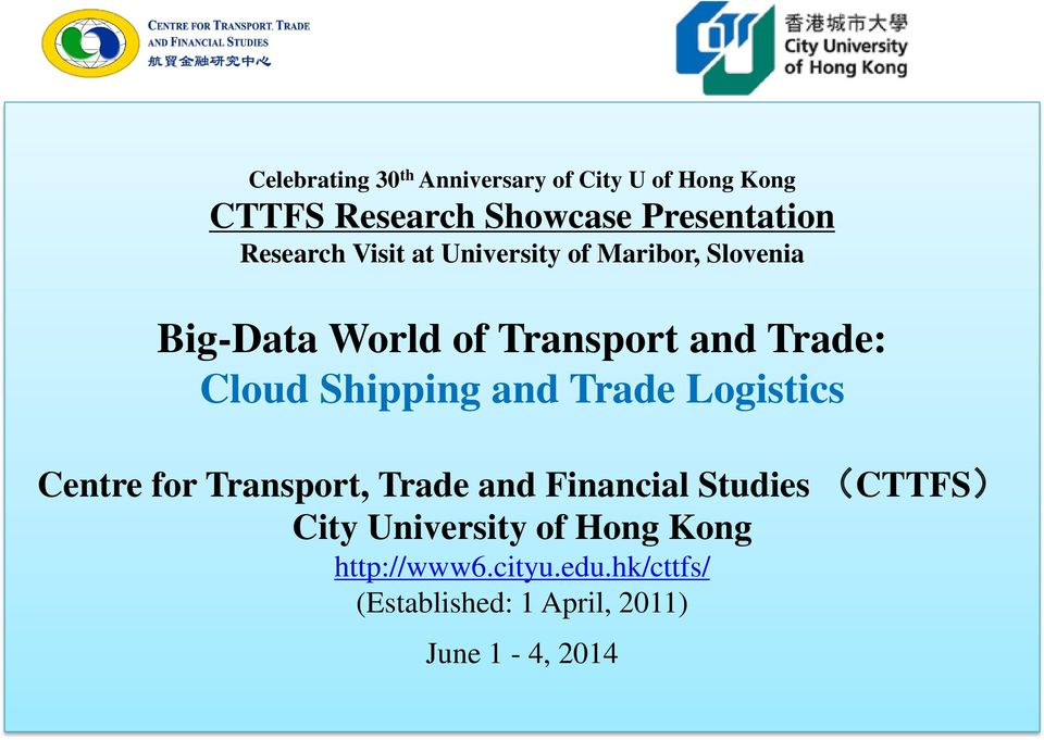 Cloud Shipping and Trade Logistics Centre for Transport, Trade and Financial Studies (CTTFS)