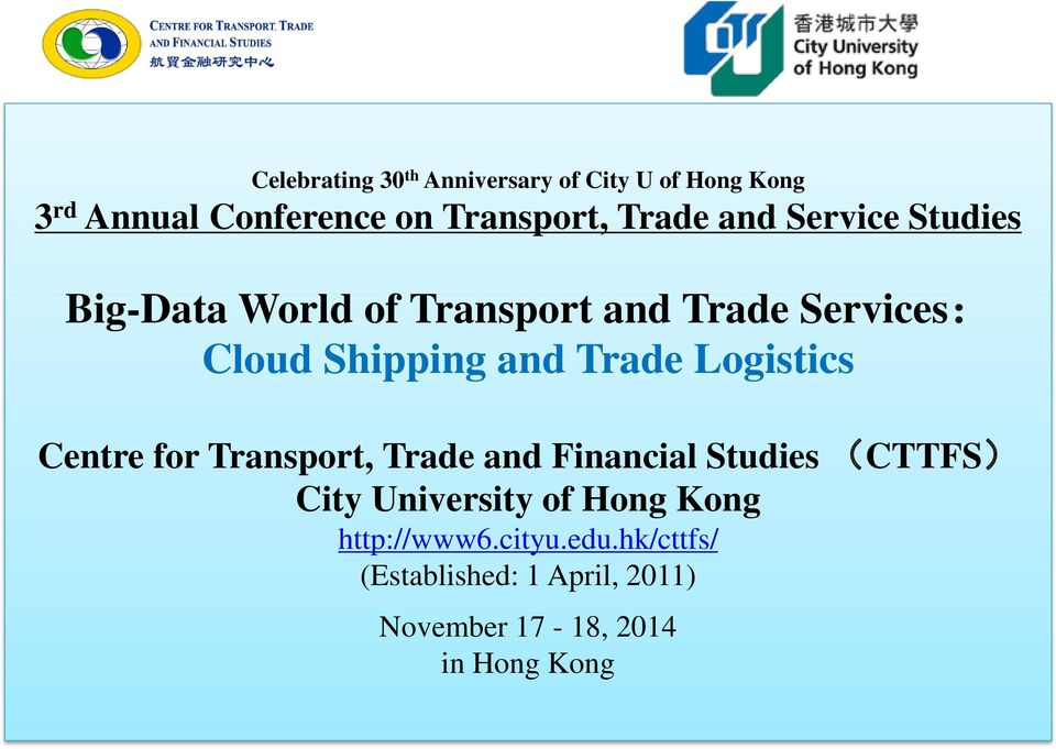 Trade Logistics Centre for Transport, Trade and Financial Studies (CTTFS) City University of