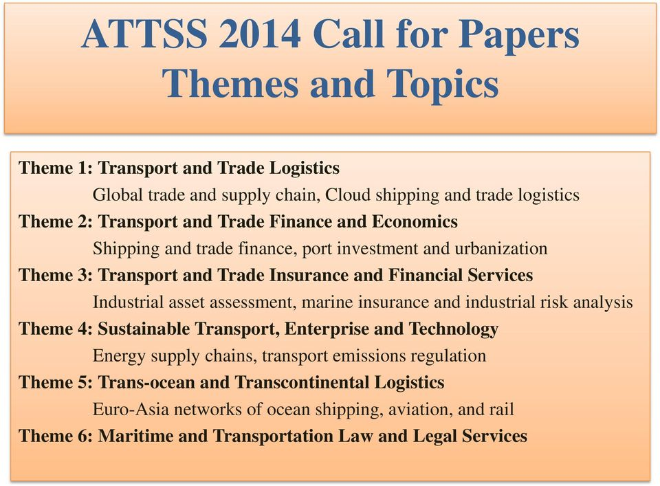 asset assessment, marine insurance and industrial risk analysis Theme 4: Sustainable Transport, Enterprise and Technology Energy supply chains, transport emissions