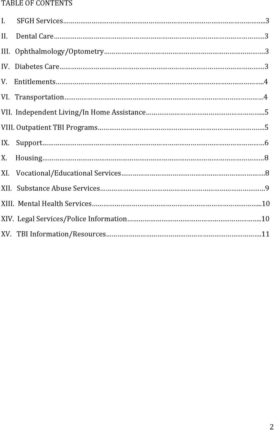 OutpatientTBIPrograms.5 IX.Support 6 X.Housing 8 XI.Vocational/EducationalServices.8 XII.