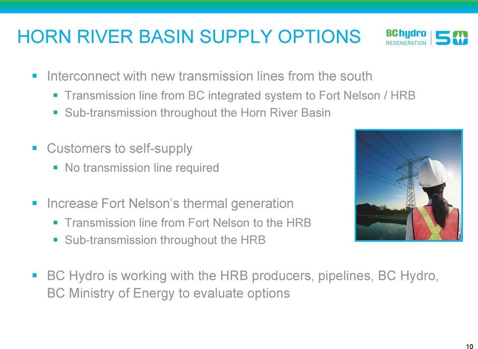 transmission line required Increase Fort Nelson s thermal generation Transmission line from Fort Nelson to the HRB
