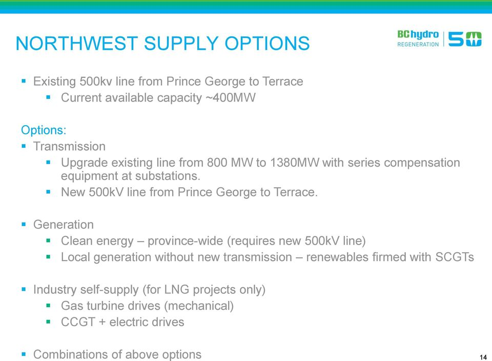 New 500kV line from Prince George to Terrace.
