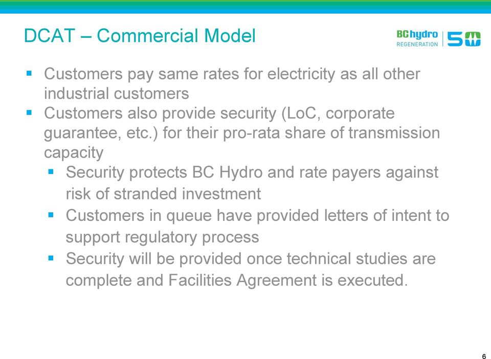 ) for their pro-rata share of transmission capacity Security protects BC Hydro and rate payers against risk of