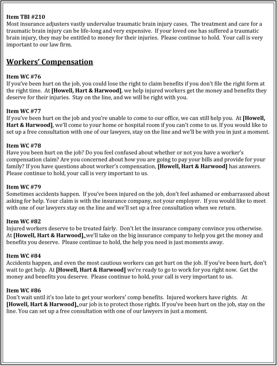 Workers Compensation Item WC #76 If you ve been hurt on the job, you could lose the right to claim benefits if you don t file the right form at the right time.