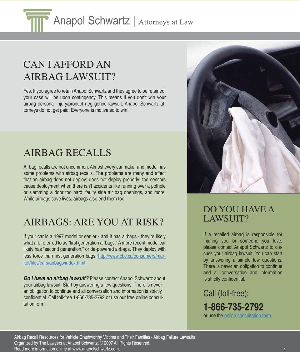 AIRBAG RECALLS Airbag recalls are not uncommon. Almost every car maker and model has some problems with airbag recalls.