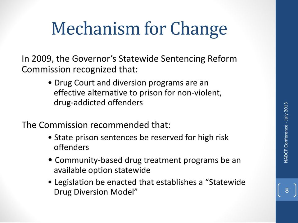 recommended that: State prison sentences be reserved for high risk offenders Community-based drug treatment programs be