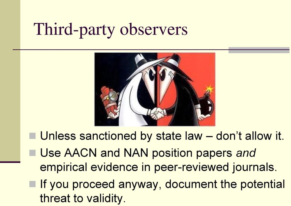 Use AACN and NAN position papers and empirical