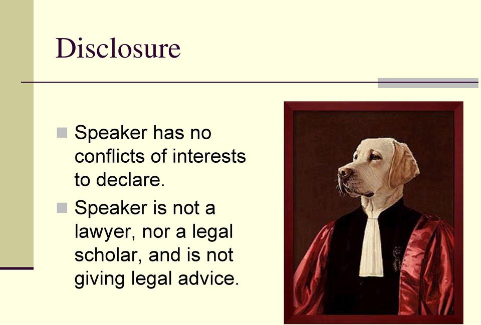 Speaker is not a lawyer, nor a