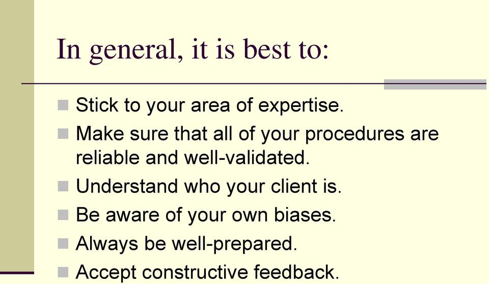 well-validated. Understand who your client is.