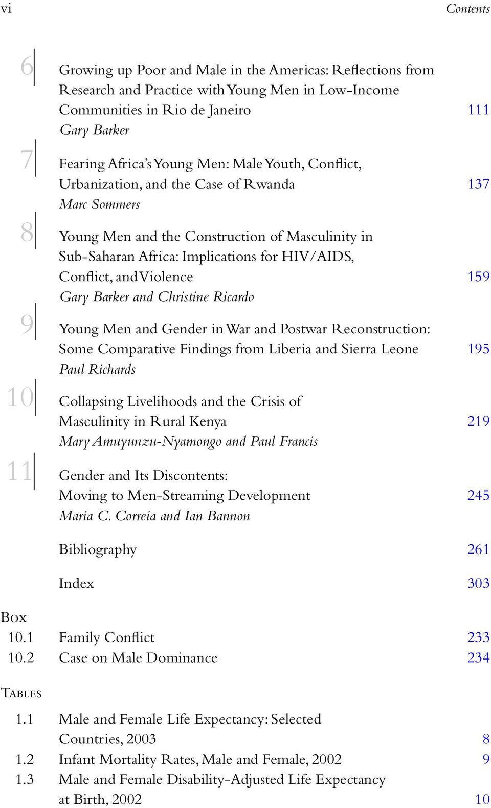 159 Gary Barker and Christine Ricardo 9 Young Men and Gender in War and Postwar Reconstruction: Some Comparative Findings from Liberia and Sierra Leone 195 Paul Richards 10 Collapsing Livelihoods and