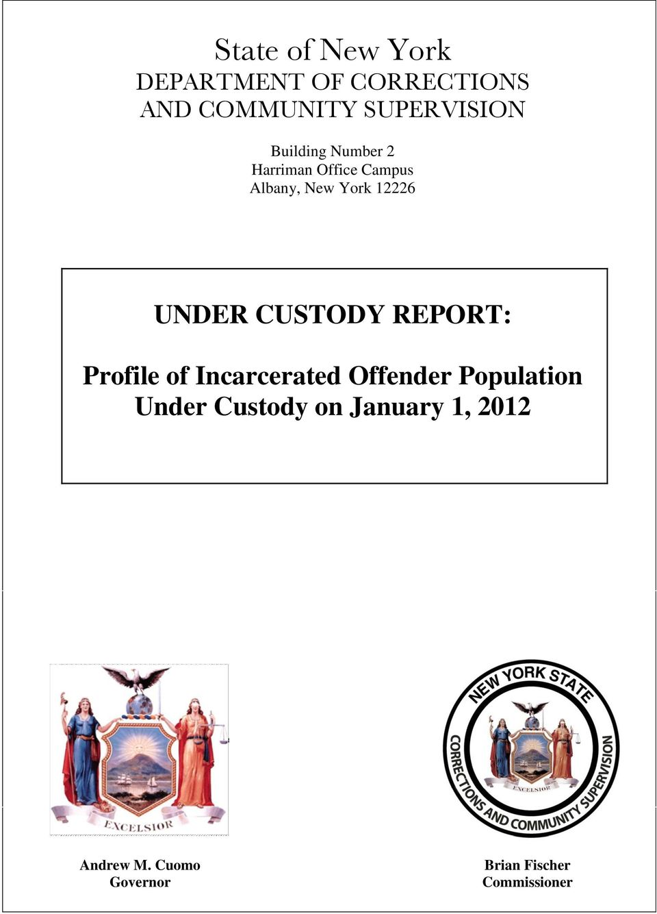 CUSTODY REPORT: Profile of Incarcerated Offender Population Under