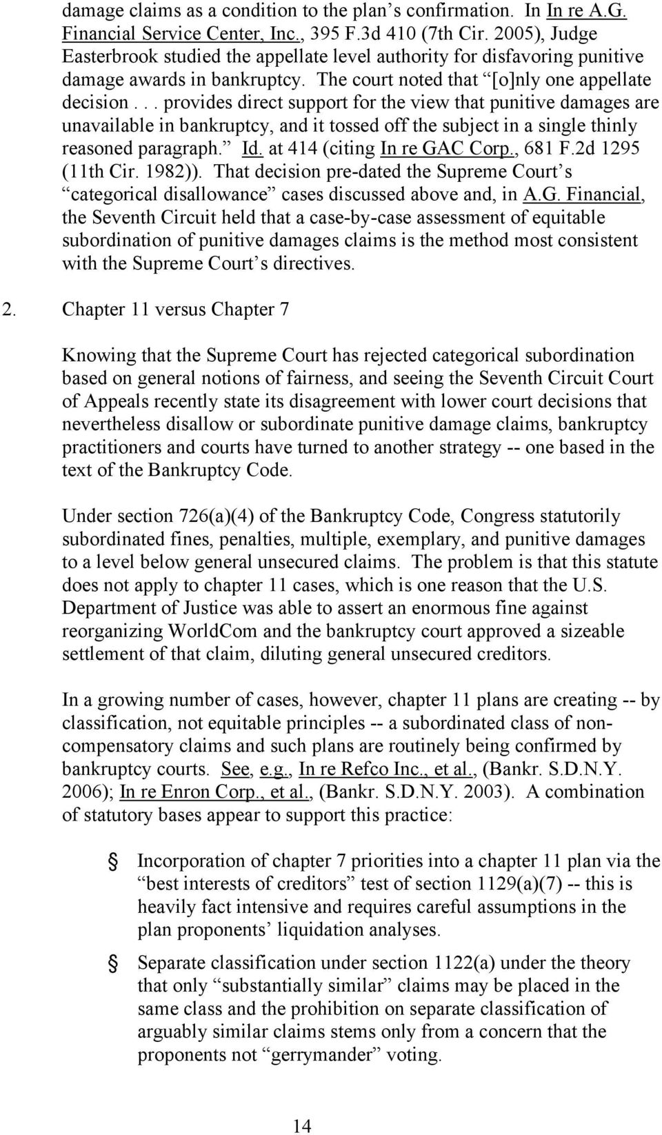 .. provides direct support for the view that punitive damages are unavailable in bankruptcy, and it tossed off the subject in a single thinly reasoned paragraph. Id. at 414 (citing In re GAC Corp.