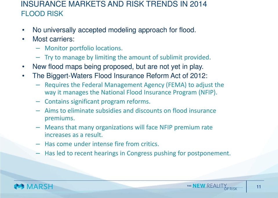 The Biggert-Waters Flood Insurance Reform Act of 2012: Requires the Federal Management Agency (FEMA) to adjust the way it manages the National Flood Insurance Program (NFIP).