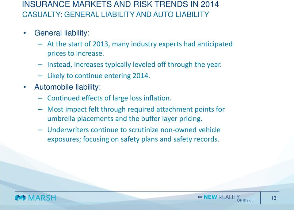 Automobile liability: Continued effects of large loss inflation.