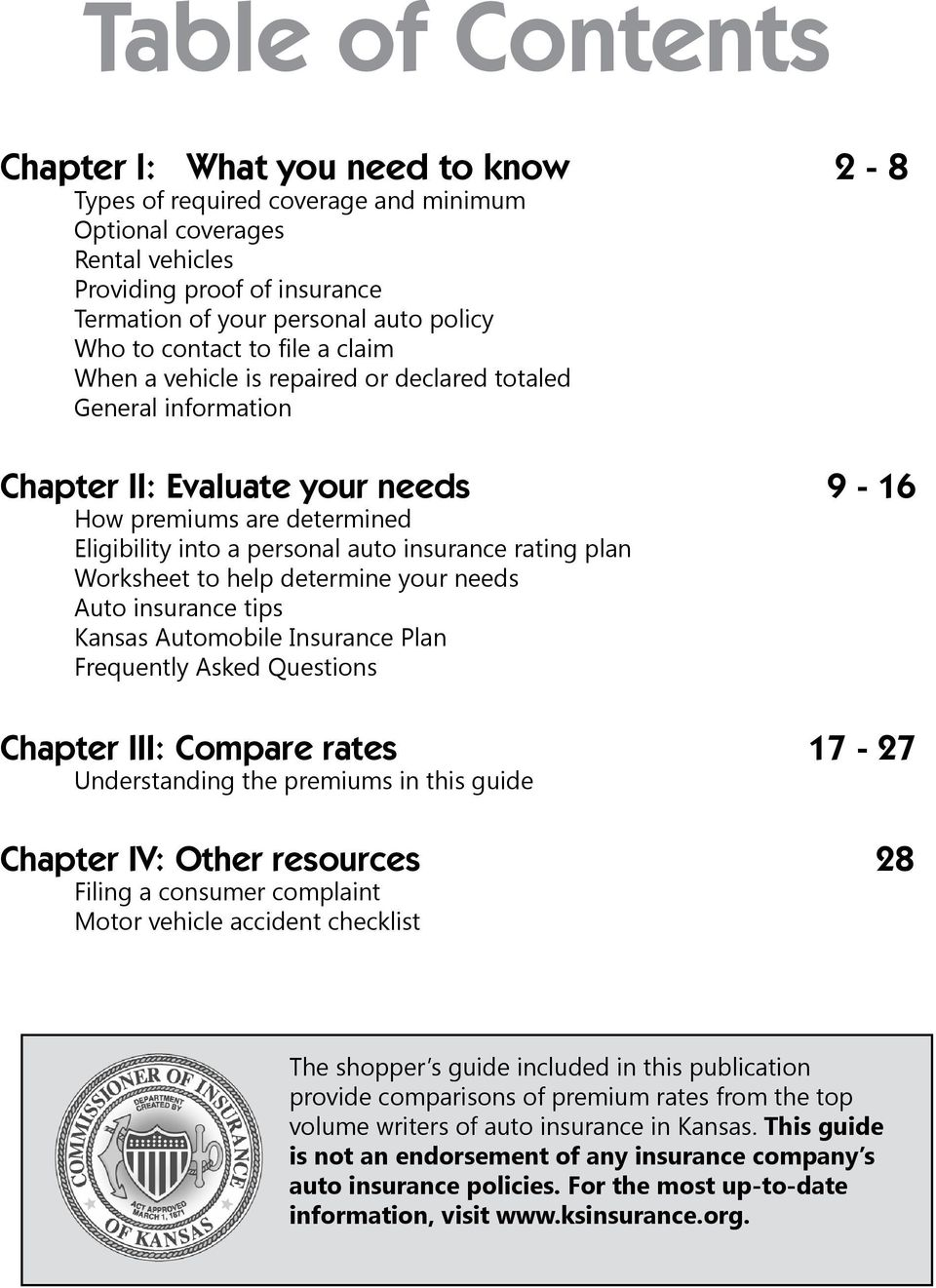 insurance rating plan Worksheet to help determine your needs Auto insurance tips Kansas Automobile Insurance Plan Frequently Asked Questions Chapter III: Compare rates 17-27 Understanding the