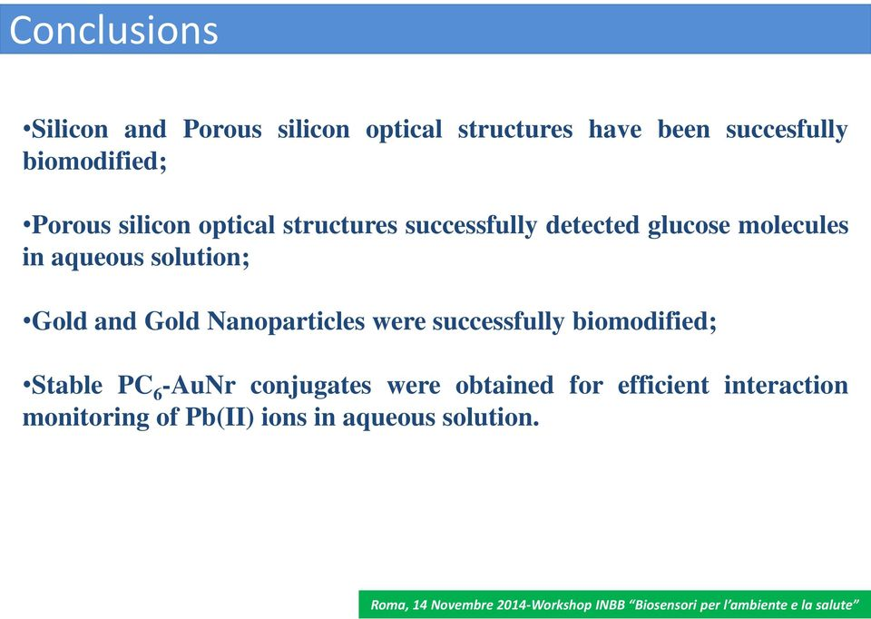 aqueous solution; Gold and Gold Nanoparticles were successfully biomodified; Stable PC 6