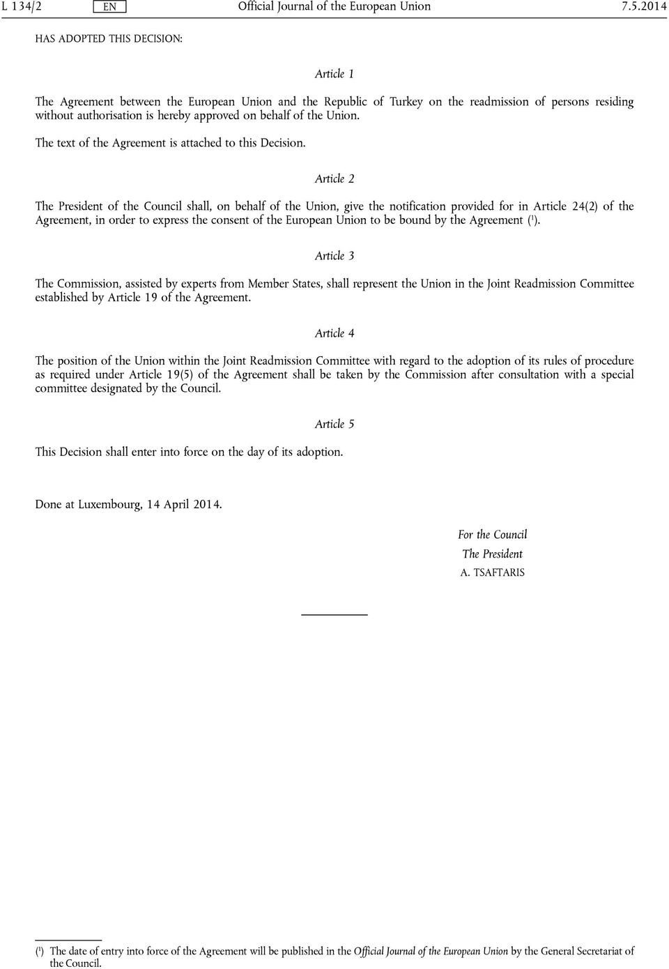 of the Union. The text of the Agreement is attached to this Decision.