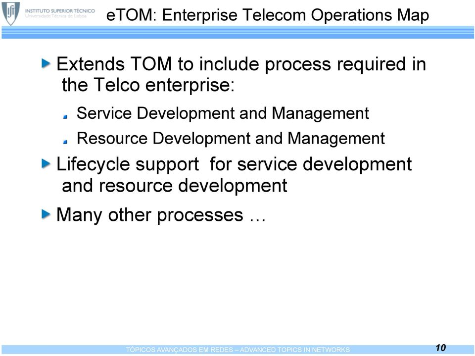 and Management Lifecycle support for service development and resource