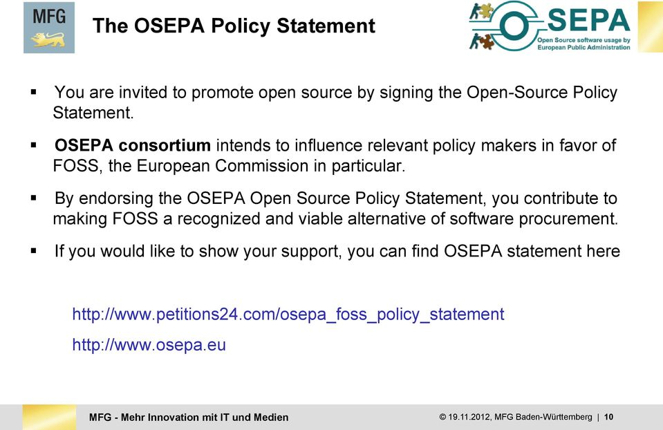 By endorsing the OSEPA Open Source Policy Statement, you contribute to making FOSS a recognized and viable alternative of software procurement.
