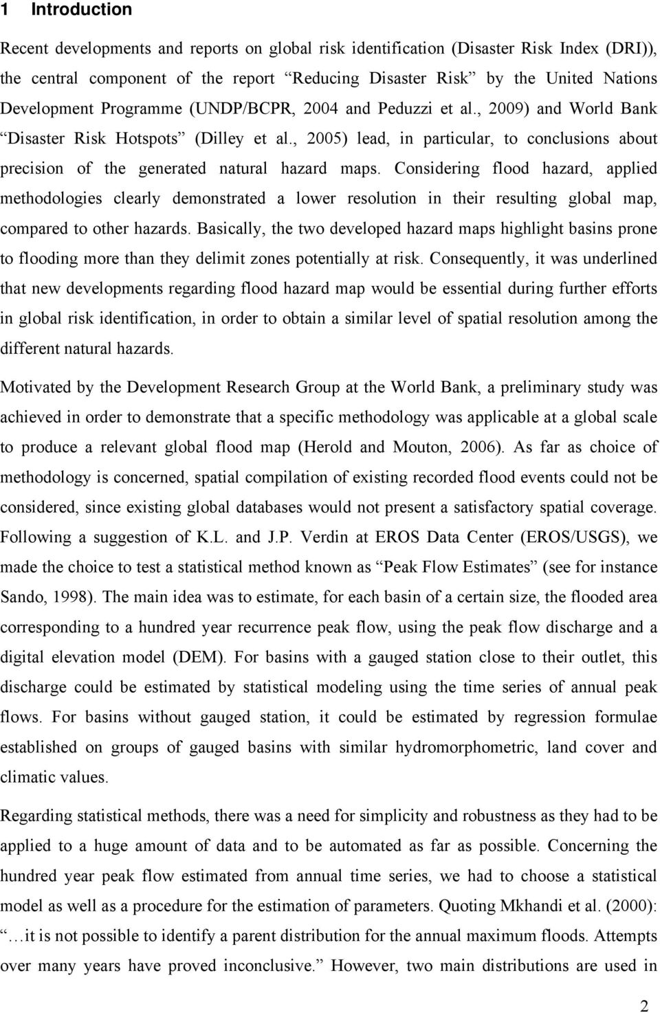 , 2005) lead, in particular, to conclusions about precision of the generated natural hazard maps.
