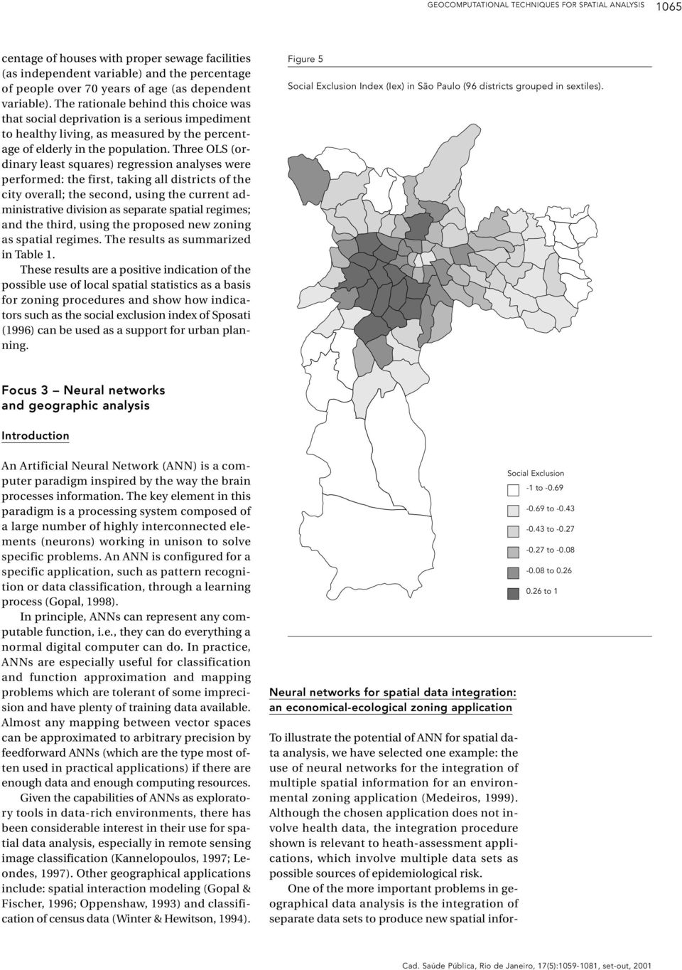 Three OLS (ordinary least squares) regression analyses were performed: the first, taking all districts of the city overall; the second, using the current administrative division as separate spatial