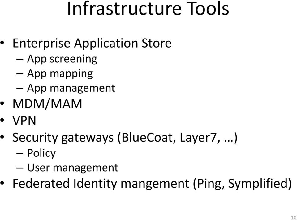 Security gateways (BlueCoat, Layer7, ) Policy User