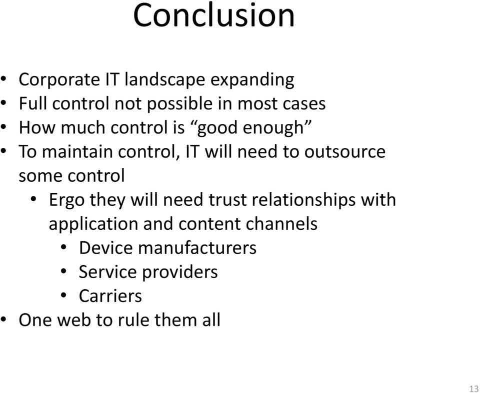 outsource some control Ergo they will need trust relationships with application