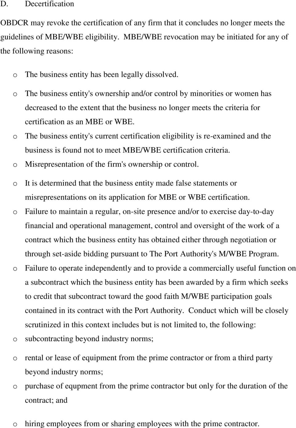 o The business entity's ownership and/or control by minorities or women has decreased to the extent that the business no longer meets the criteria for certification as an MBE or WBE.