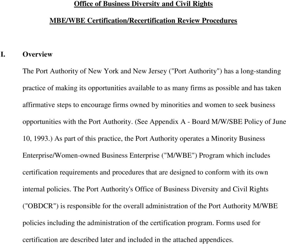 steps to encourage firms owned by minorities and women to seek business opportunities with the Port Authority. (See Appendix A - Board M/W/SBE Policy of June 10, 1993.