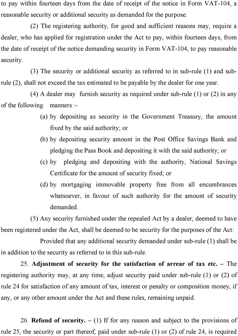 notice demanding security in Form VAT-104, to pay reasonable security.