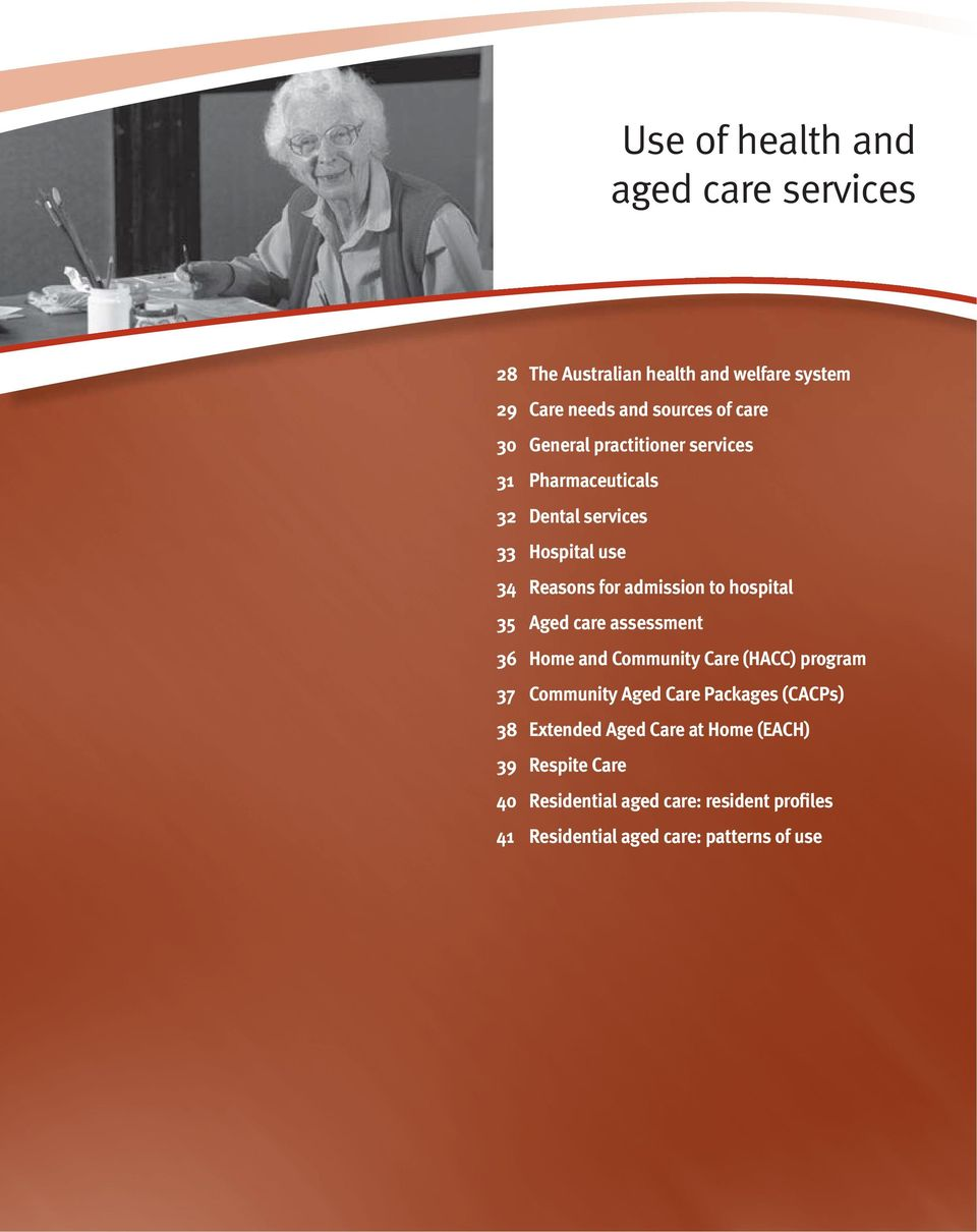 assessment 36 Home and Community Care (HACC) program 37 Community Aged Care Packages (CACPs) 38 Extended Aged Care at Home (EACH) 39