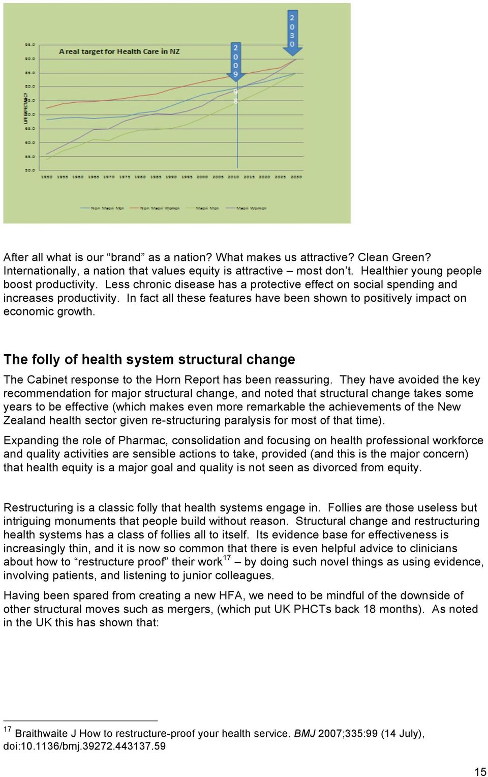 The folly of health system structural change The Cabinet response to the Horn Report has been reassuring.