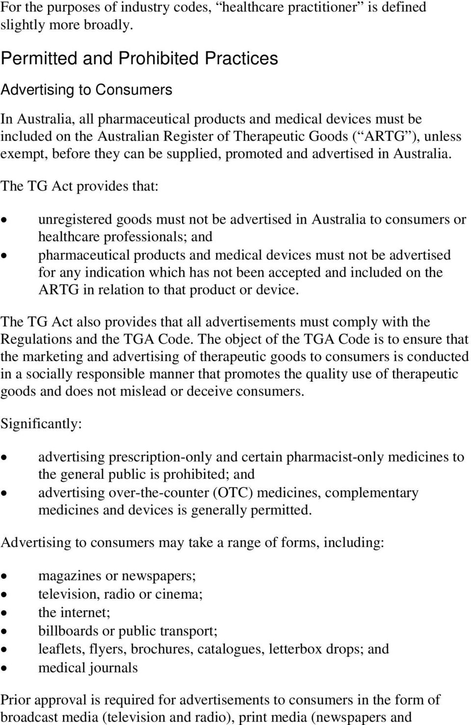 unless exempt, before they can be supplied, promoted and advertised in Australia.