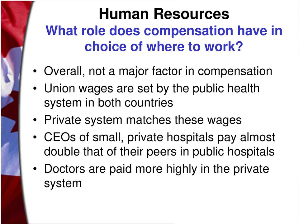 system in both countries Private system matches these wages CEOs of small, private