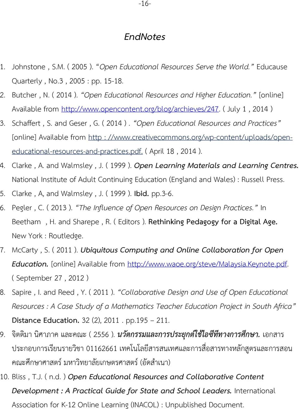 Open Educational Resources and Practices [online] Available from http : //www.creativecommons.org/wp-content/uploads/openeducational-resources-and-practices.pdf. ( April 18, 2014 ). 4. Clarke, A.
