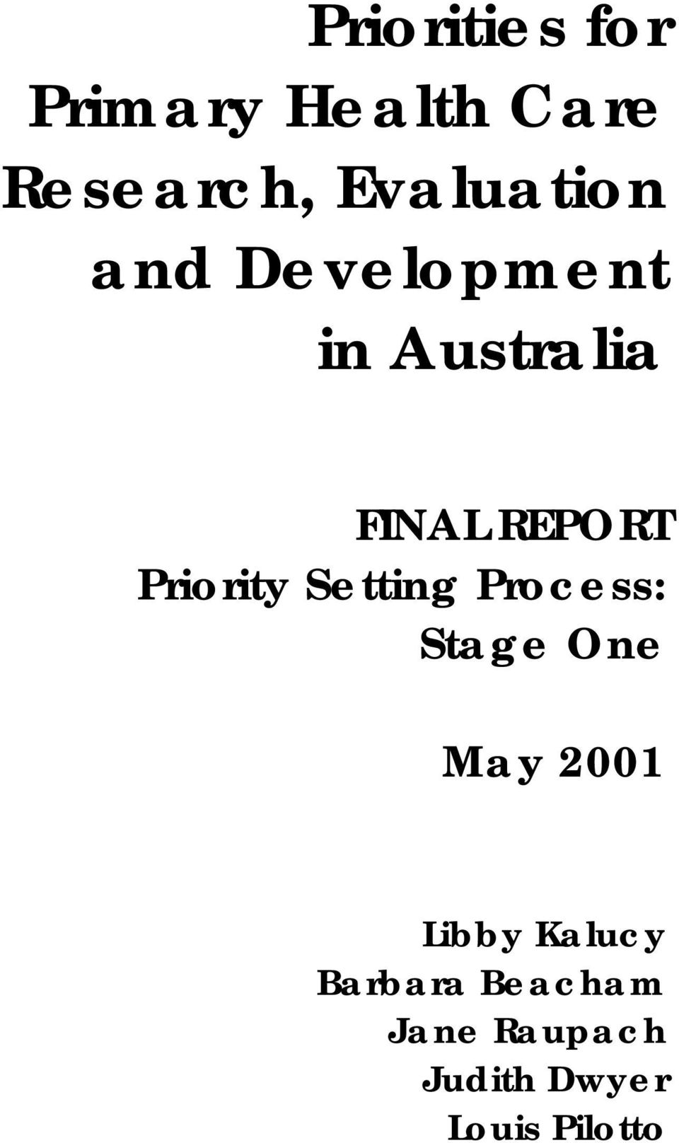 Priority Setting Process: Stage One May 2001 Libby