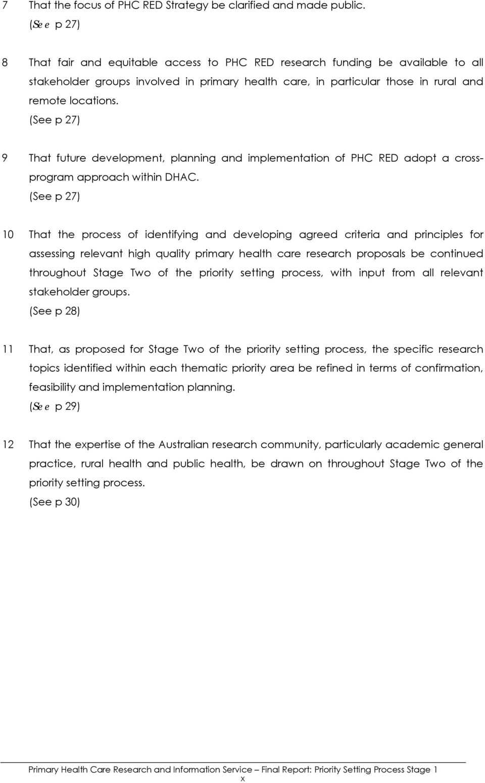 (See p 27) 9 That future development, planning and implementation of PHC RED adopt a crossprogram approach within DHAC.