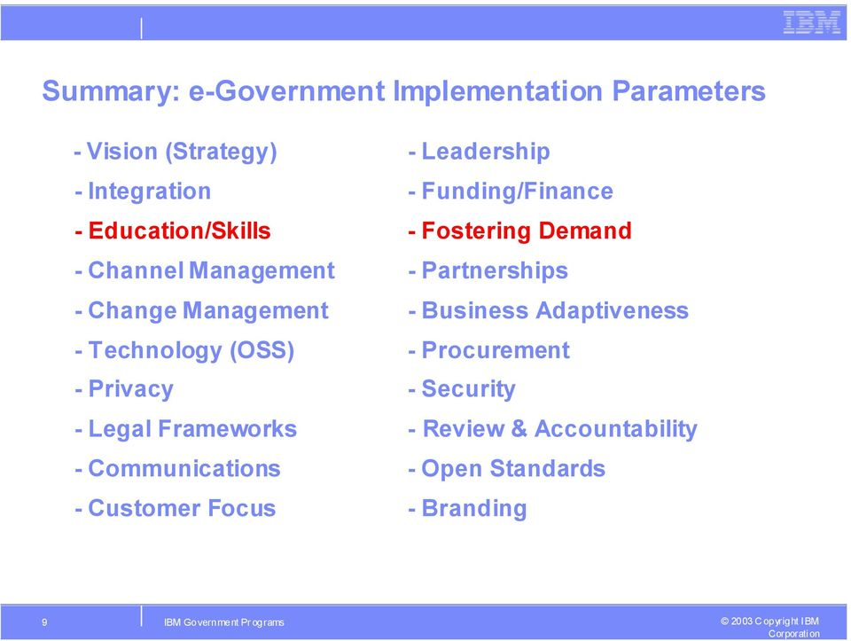 Management - Business Adaptiveness - Technology (OSS) - Procurement - Privacy - Security - Legal