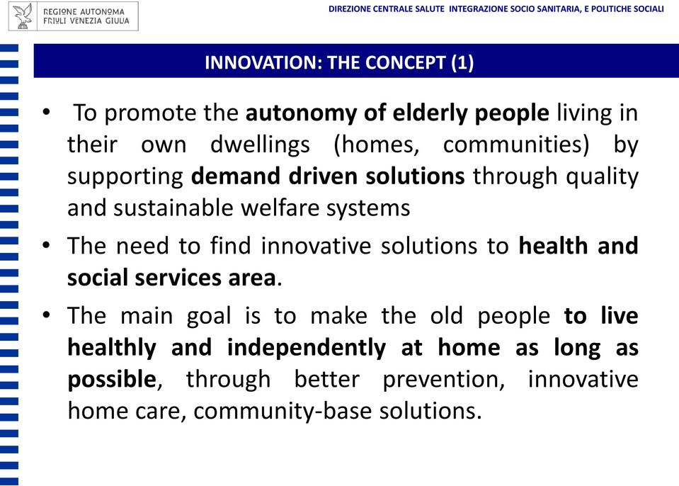 find innovative solutions to health and social services area.