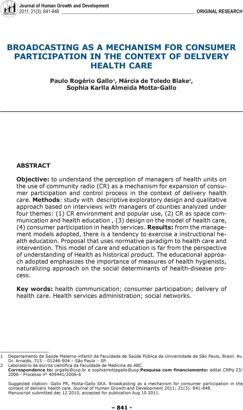 understand the perception of managers of health units on the use of community radio (CR) as a mechanism for expansion of consumer participation and control process in the context of delivery health