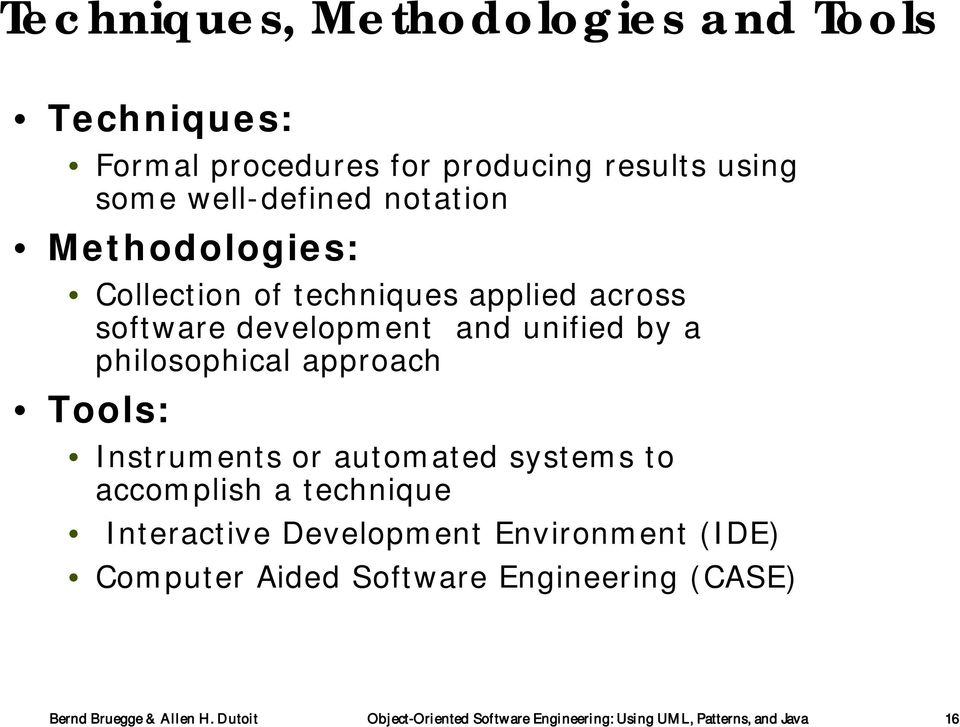 Instruments or automated systems to accomplish a technique Interactive Development Environment (IDE) Computer Aided