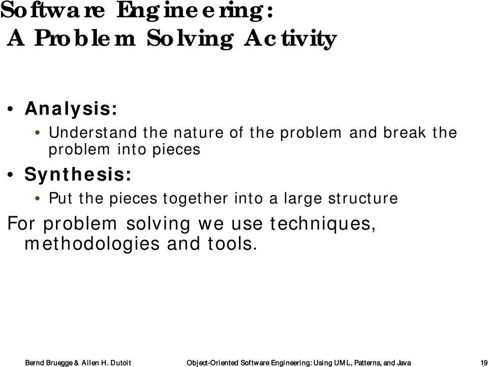 structure For problem solving we use techniques, methodologies and tools.