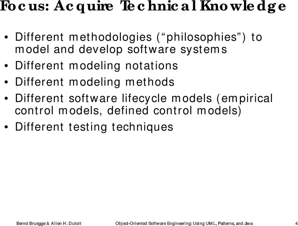 lifecycle models (empirical control models, defined control models) Different testing techniques