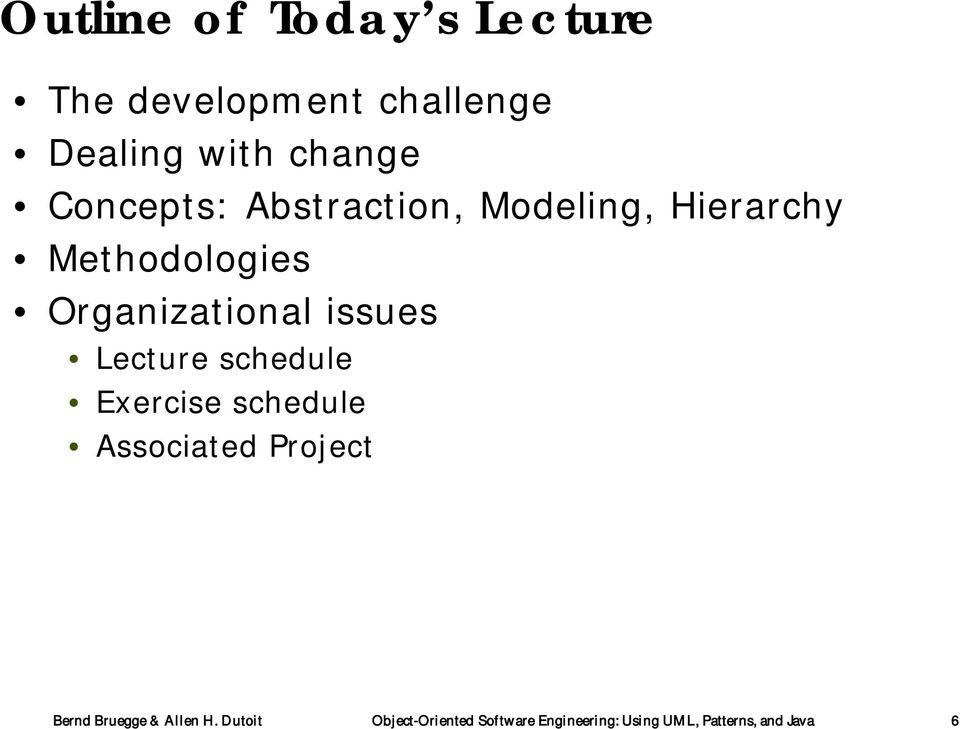 issues Lecture schedule Exercise schedule Associated Project Bernd Bruegge &
