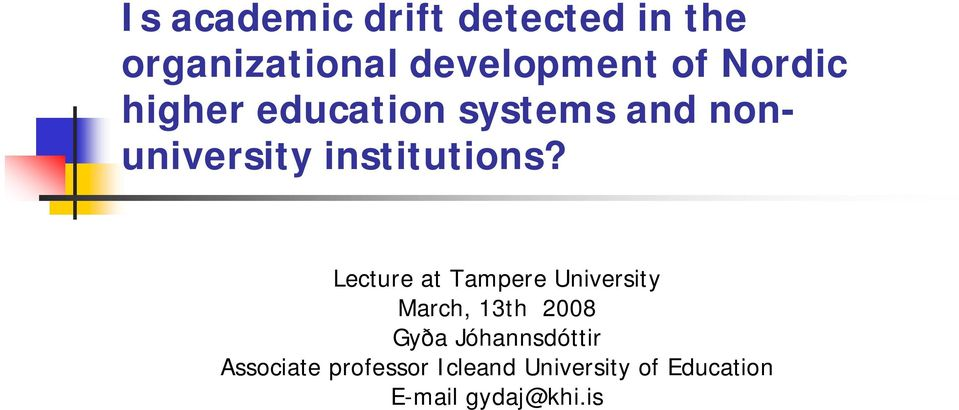 Lecture at Tampere University March, 13th 2008 Gyða Jóhannsdóttir