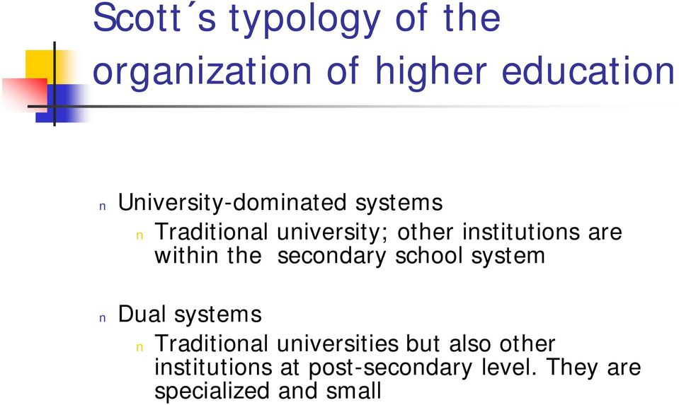 are within the secondary school system Dual systems Traditional